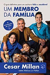 livro Um membro da família: O guia definitivo para um cachorro feliz e saudável